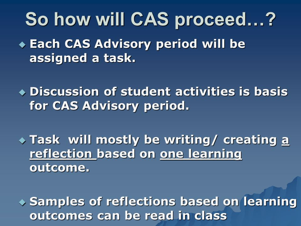 So how will CAS proceed…. Each CAS Advisory period will be assigned a task.