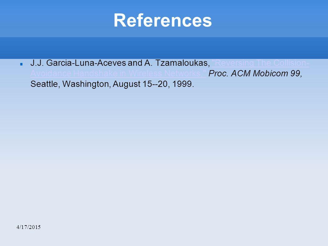 4/17/2015 References J.J. Garcia-Luna-Aceves and A. Tzamaloukas,