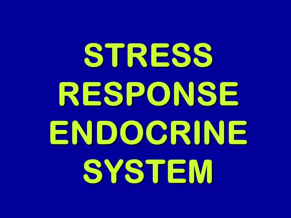 STRESS RESPONSE ENDOCRINE SYSTEM