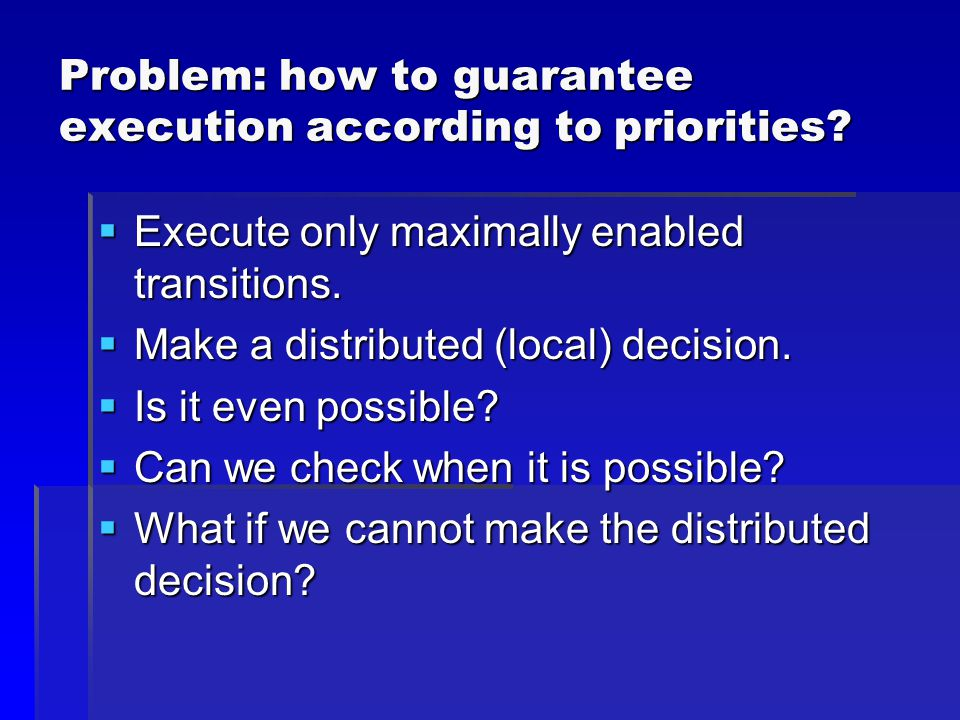 Problem: how to guarantee execution according to priorities.