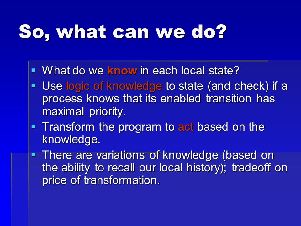 So, what can we do. What do we know in each local state.