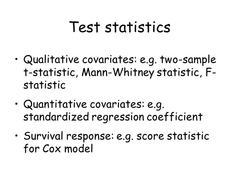 Test statistics Qualitative covariates: e.g.
