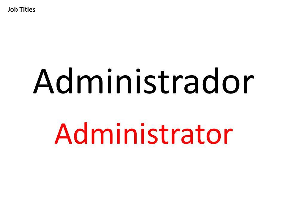 Job Titles Administrador Administrator