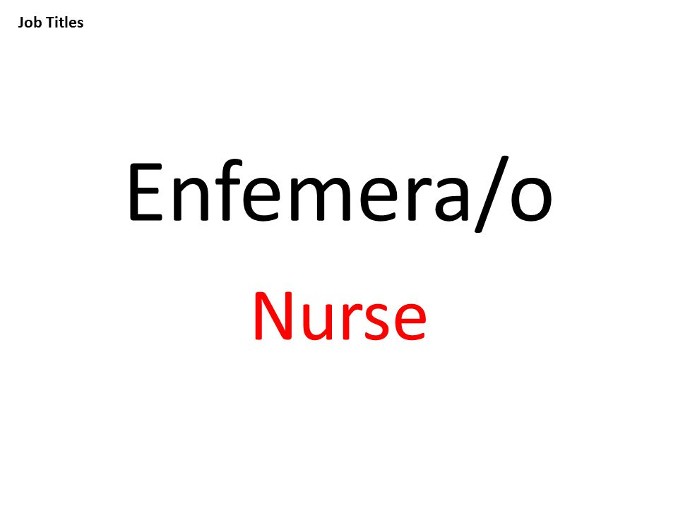 Job Titles Enfemera/o Nurse
