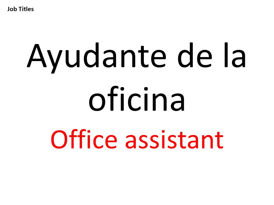 Job Titles Ayudante de la oficina Office assistant