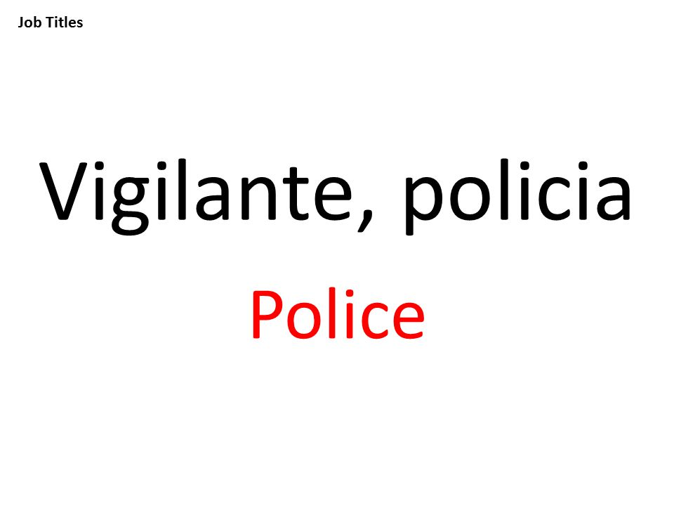 Job Titles Vigilante, policia Police