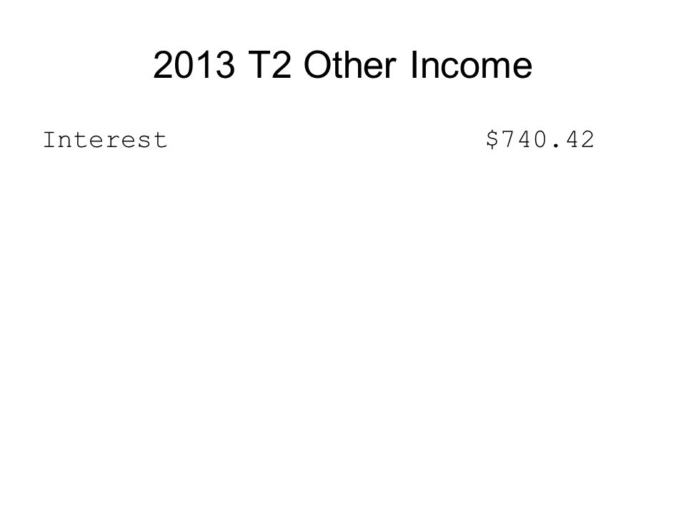2013 T2 Other Income Interest $740.42