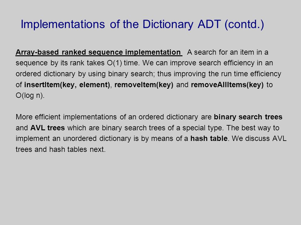 Implementations of the Dictionary ADT (contd.) Array-based ranked sequence implementation A search for an item in a sequence by its rank takes O(1) ti