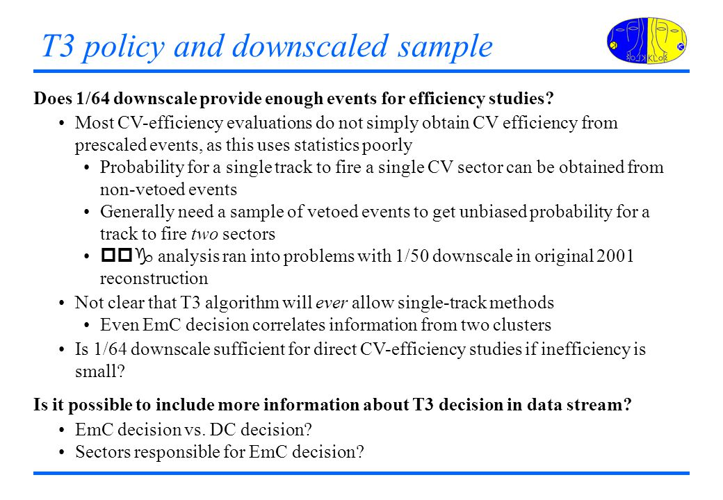 T3 policy and downscaled sample Does 1/64 downscale provide enough events for efficiency studies.
