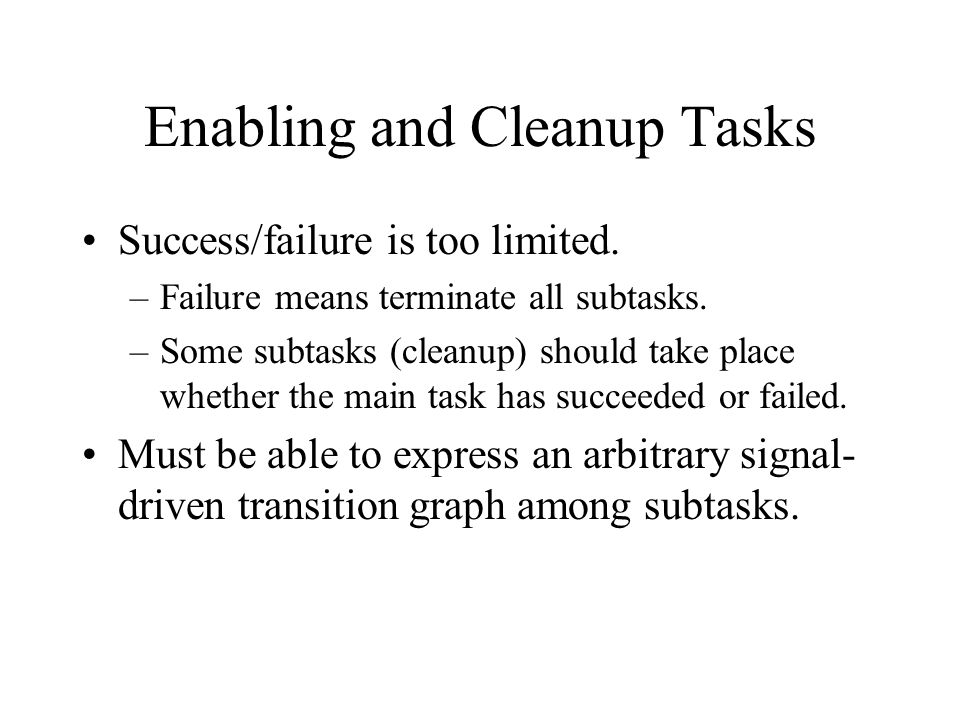 Enabling and Cleanup Tasks Success/failure is too limited.