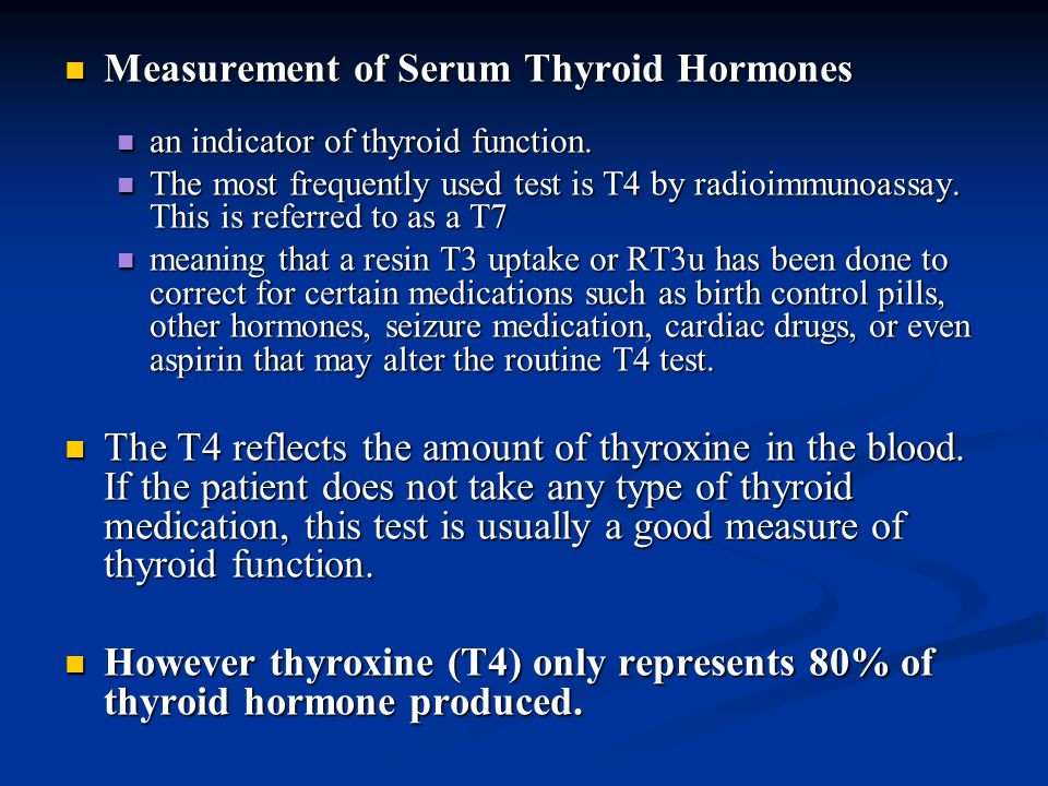 Measurement of Serum Thyroid Hormones Measurement of Serum Thyroid Hormones an indicator of thyroid function.