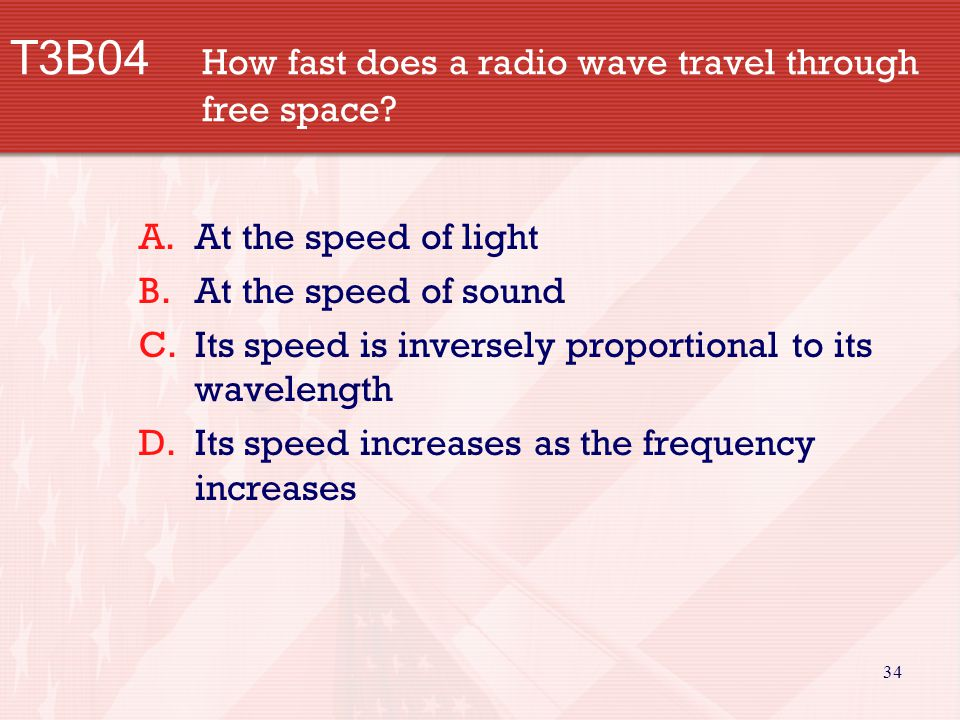 34 T3B04 How fast does a radio wave travel through free space.