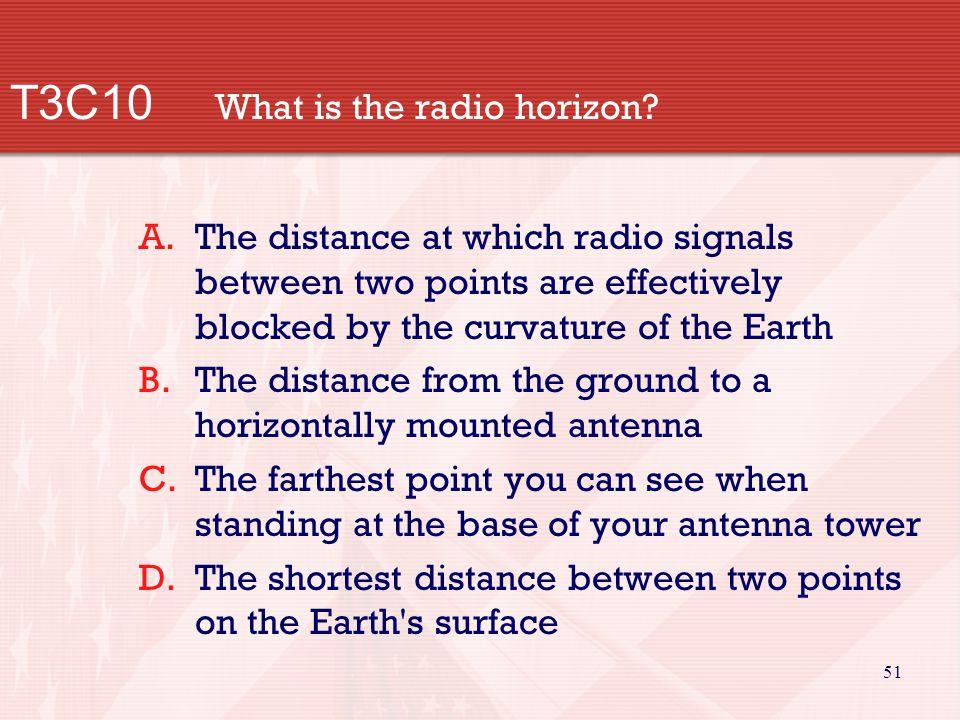 51 T3C10 What is the radio horizon.
