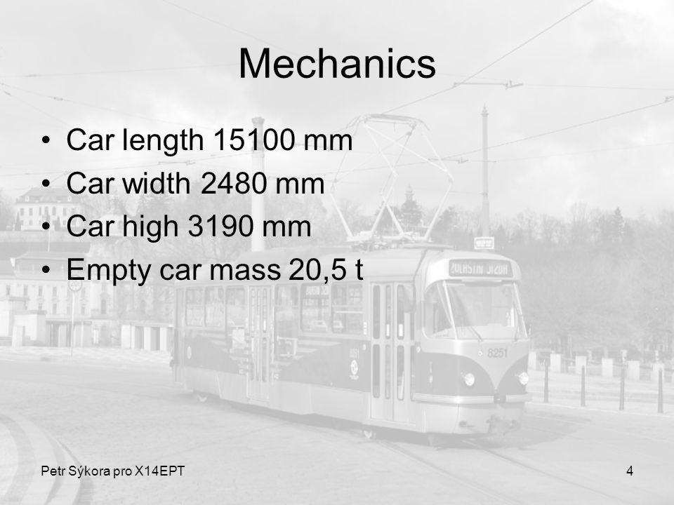 Petr Sýkora pro X14EPT4 Mechanics Car length 15100 mm Car width 2480 mm Car high 3190 mm Empty car mass 20,5 t