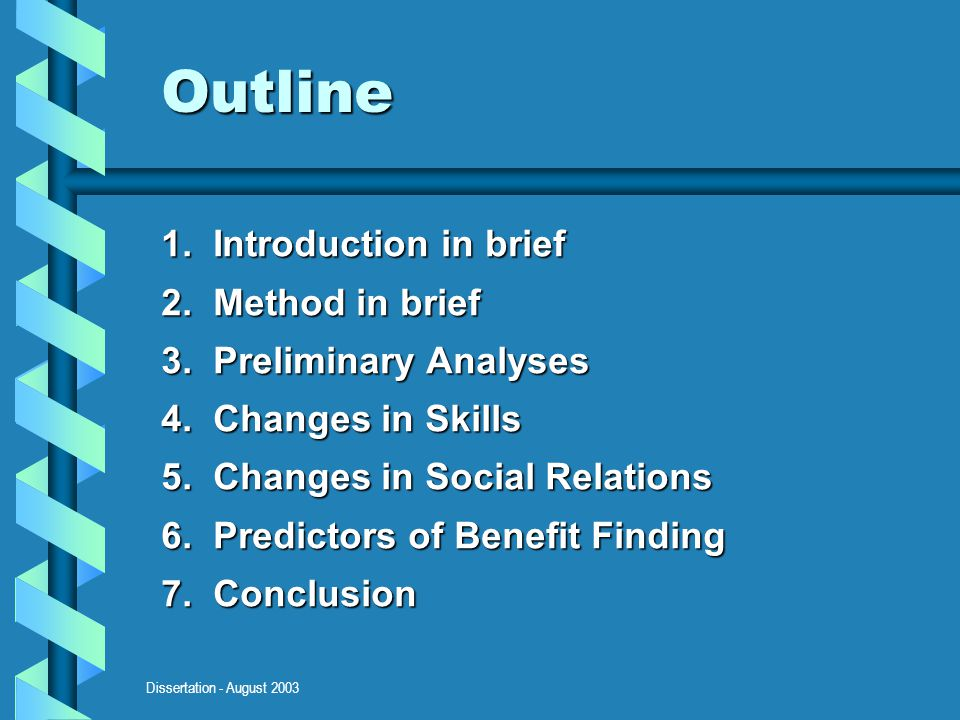 Dissertation - August 2003 Outline 1. Introduction in brief 2.