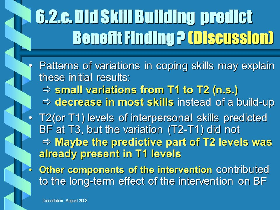 Dissertation - August 2003 6.2.c. Did Skill Building predict Benefit Finding .