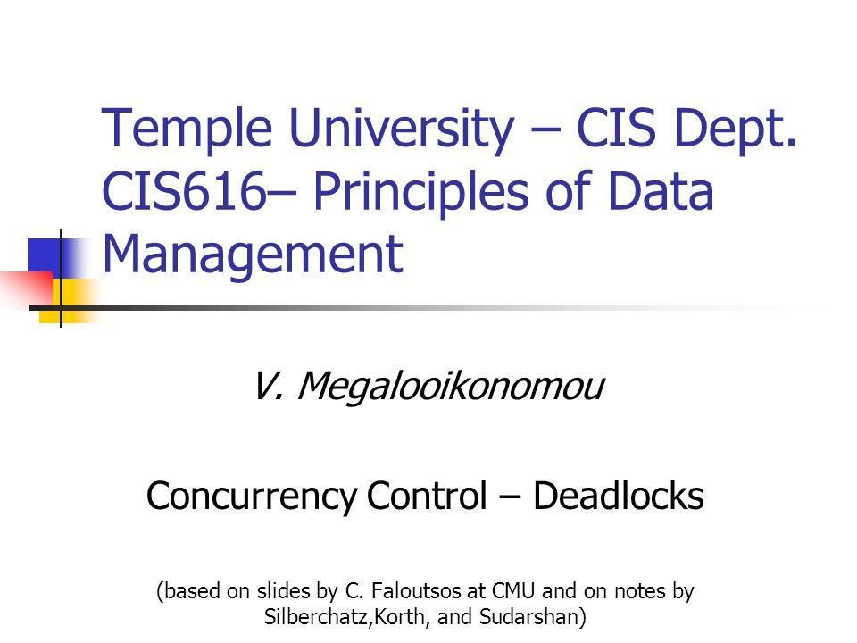 V. Megalooikonomou Concurrency Control – Deadlocks (based on slides by C.