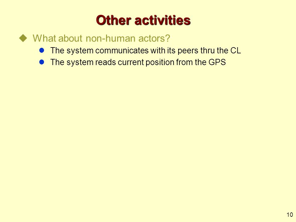10 Other activities  What about non-human actors.