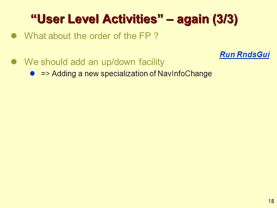 18 User Level Activities – again (3/3) What about the order of the FP .