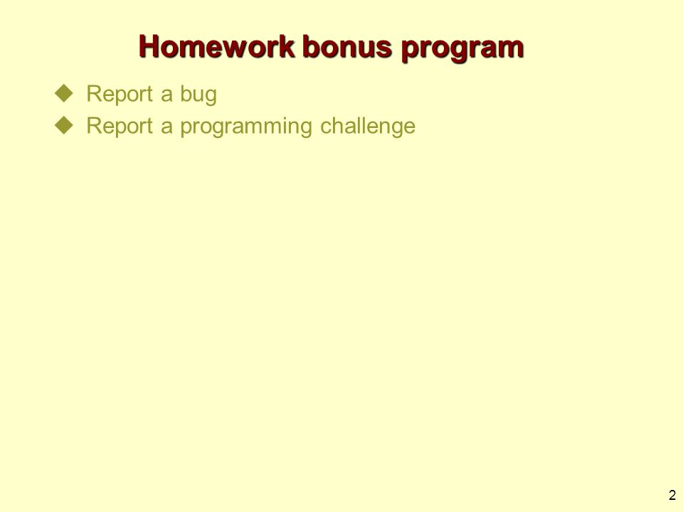 2 Homework bonus program  Report a bug  Report a programming challenge