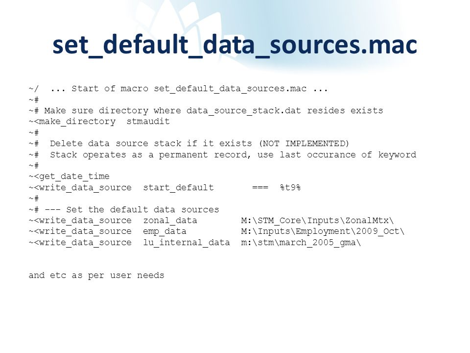 set_default_data_sources.mac ~/... Start of macro set_default_data_sources.mac... ~# ~# Make sure directory where data_source_stack.dat resides exists