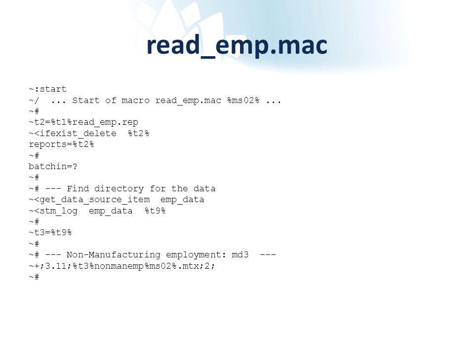 read_emp.mac ~:start ~/... Start of macro read_emp.mac %ms02%... ~# ~t2=%t1%read_emp.rep ~<ifexist_delete %t2% reports=%t2% ~# batchin=? ~# ~# --- Fin
