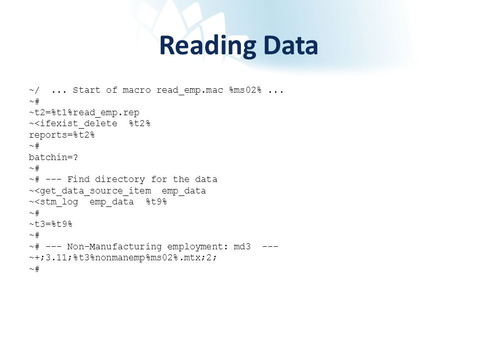 Reading Data ~/... Start of macro read_emp.mac %ms02%... ~# ~t2=%t1%read_emp.rep ~<ifexist_delete %t2% reports=%t2% ~# batchin=? ~# ~# --- Find direct