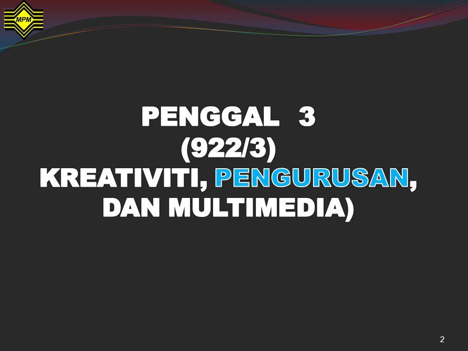 3 Bahagian Kreativiti, Pengurusan, dan Multimedia dalam sukatan pelajaran ini terdiri daripada tiga tajuk, iaitu  Penulisan Kreatif  Pengurusan  Multimedia Dalam Sastera Fokus pembentangan ini ialah Pengurusan
