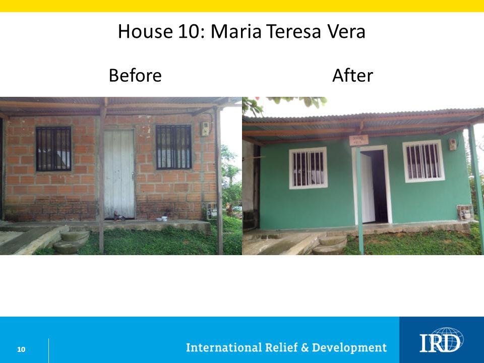 10 House 10: Maria Teresa Vera BeforeAfter