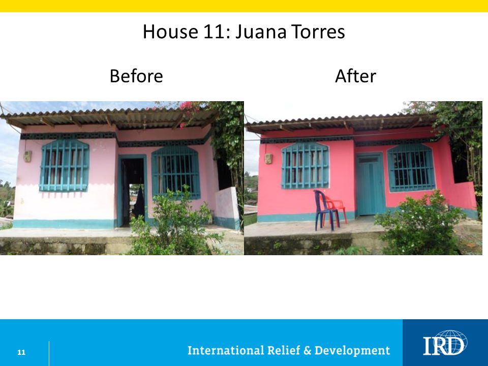 11 House 11: Juana Torres BeforeAfter