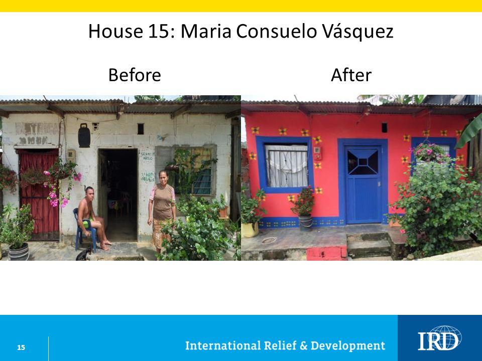 15 House 15: Maria Consuelo Vásquez BeforeAfter