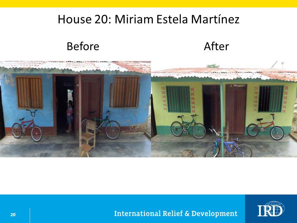 20 House 20: Miriam Estela Martínez BeforeAfter