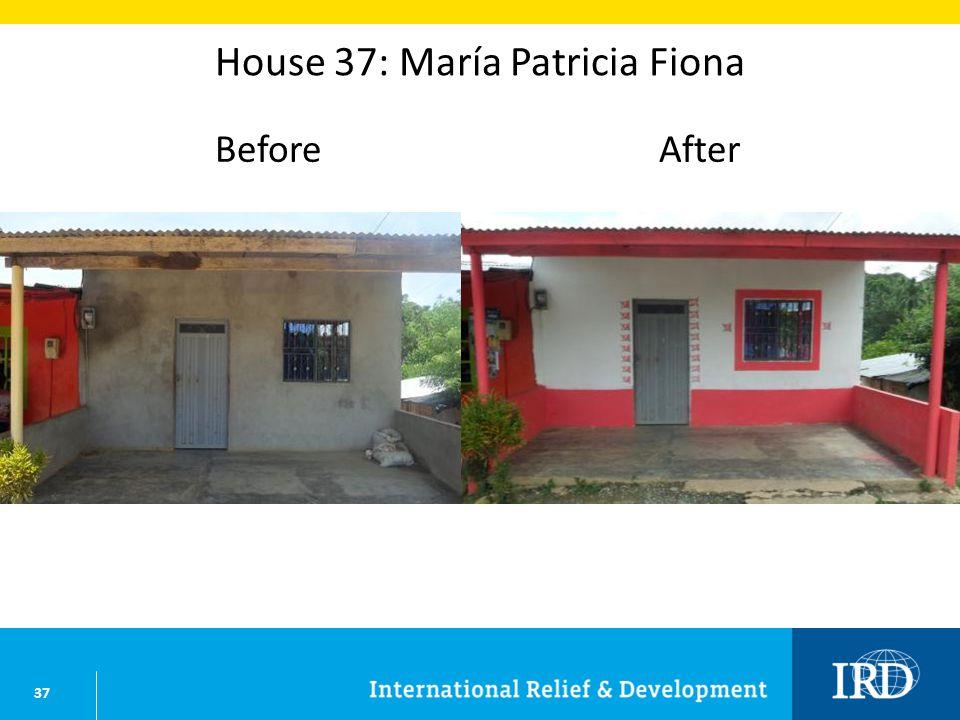 37 House 37: María Patricia Fiona BeforeAfter