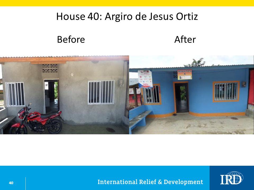 40 House 40: Argiro de Jesus Ortiz BeforeAfter