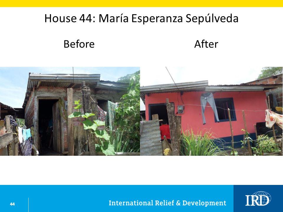44 House 44: María Esperanza Sepúlveda BeforeAfter