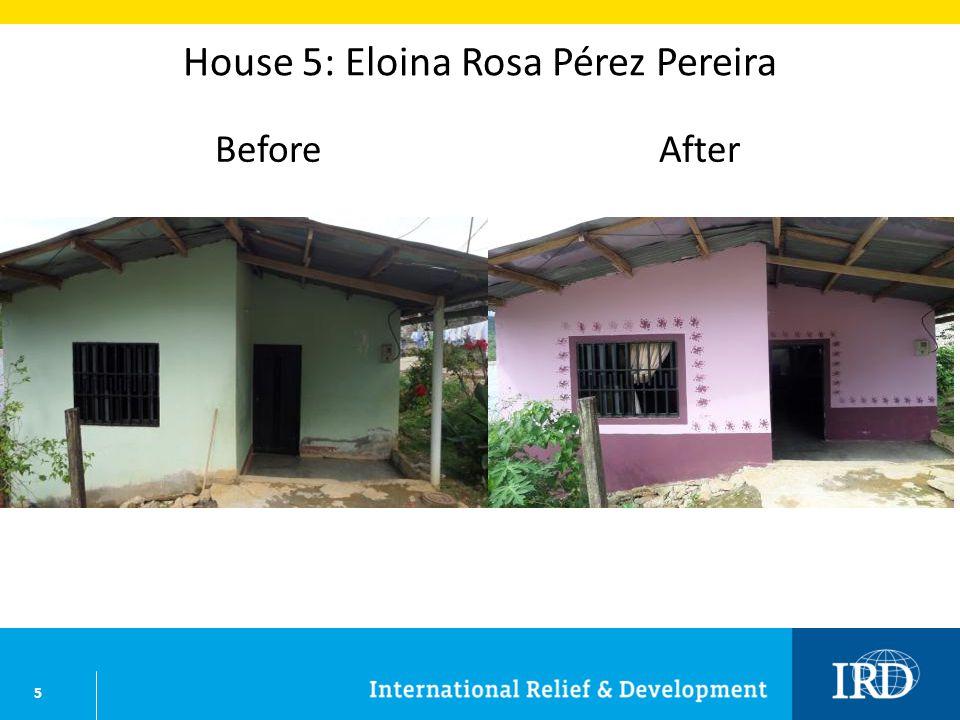 5 House 5: Eloina Rosa Pérez Pereira BeforeAfter