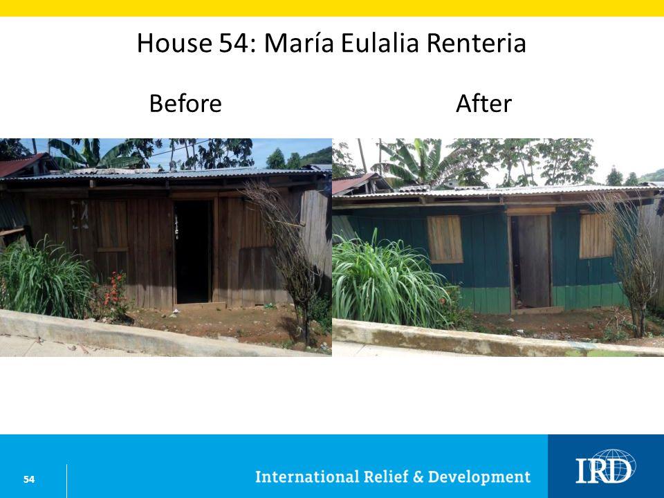 54 House 54: María Eulalia Renteria BeforeAfter