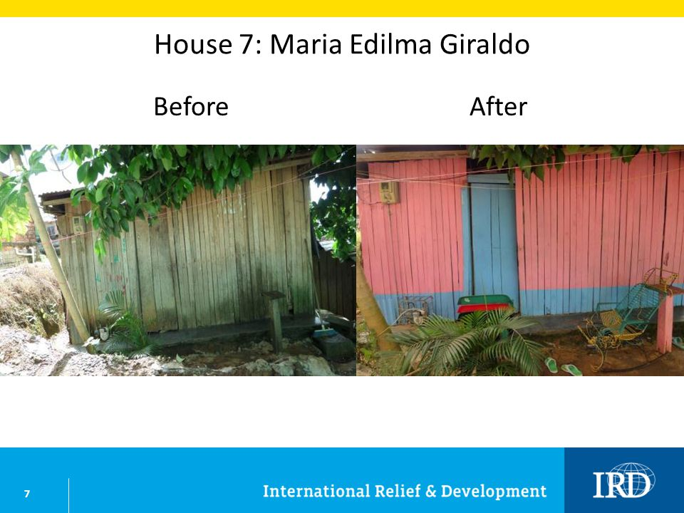 7 House 7: Maria Edilma Giraldo BeforeAfter