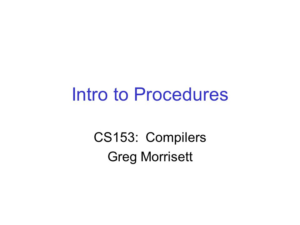 Procedures Let s augment Fish with procedures and local variables.