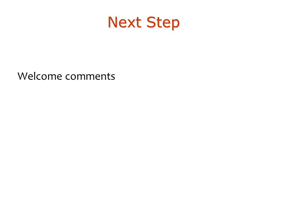 Next Step Welcome comments