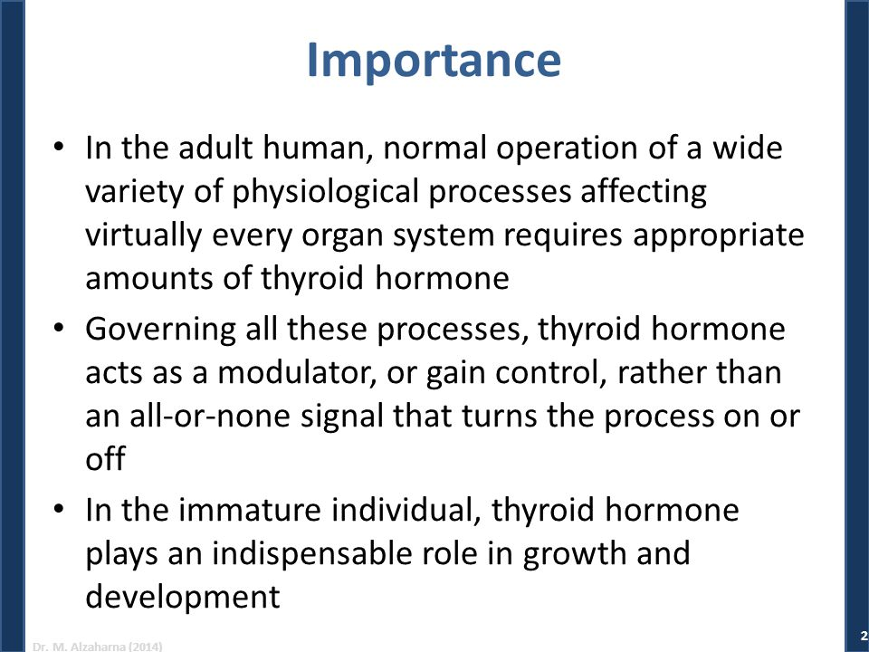 Dr. M. Alzaharna (2014) Importance In the adult human, normal operation of a wide variety of physiological processes affecting virtually every organ s