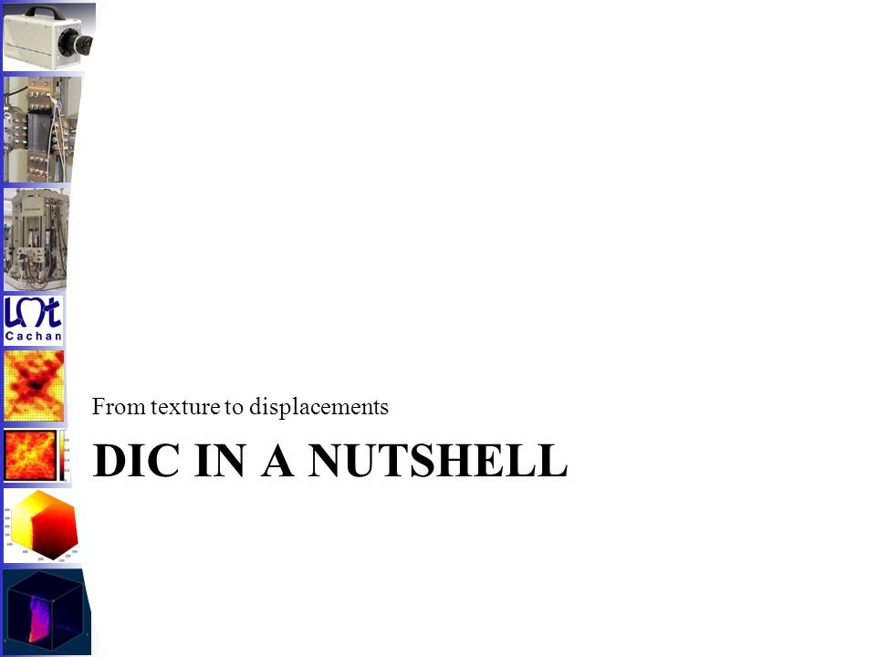 DIC IN A NUTSHELL From texture to displacements