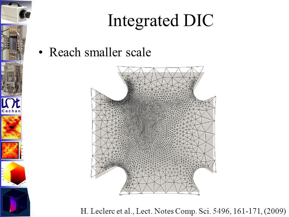 Integrated DIC Reach smaller scale H. Leclerc et al., Lect. Notes Comp. Sci. 5496, 161-171, (2009)