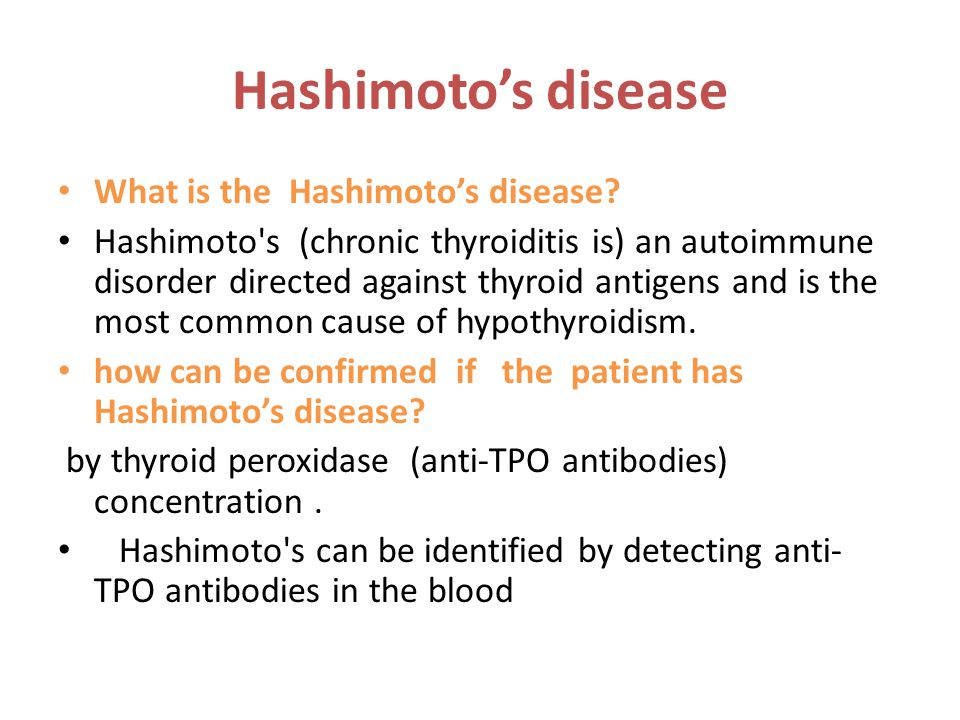 Hashimoto's disease What is the Hashimoto's disease.