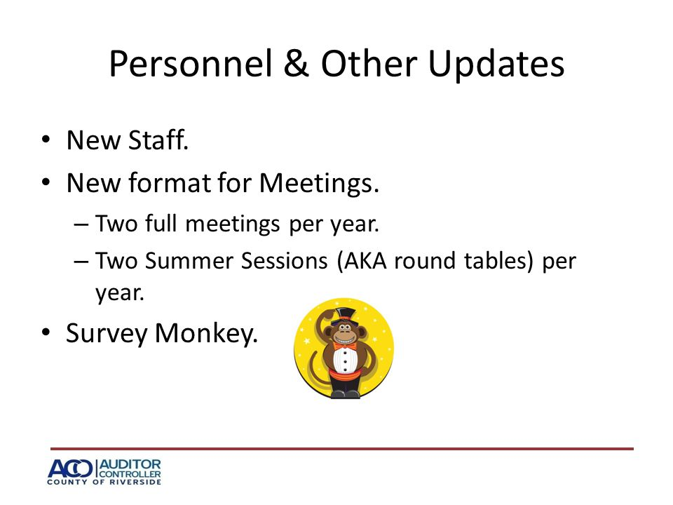Personnel & Other Updates New Staff.New format for Meetings.