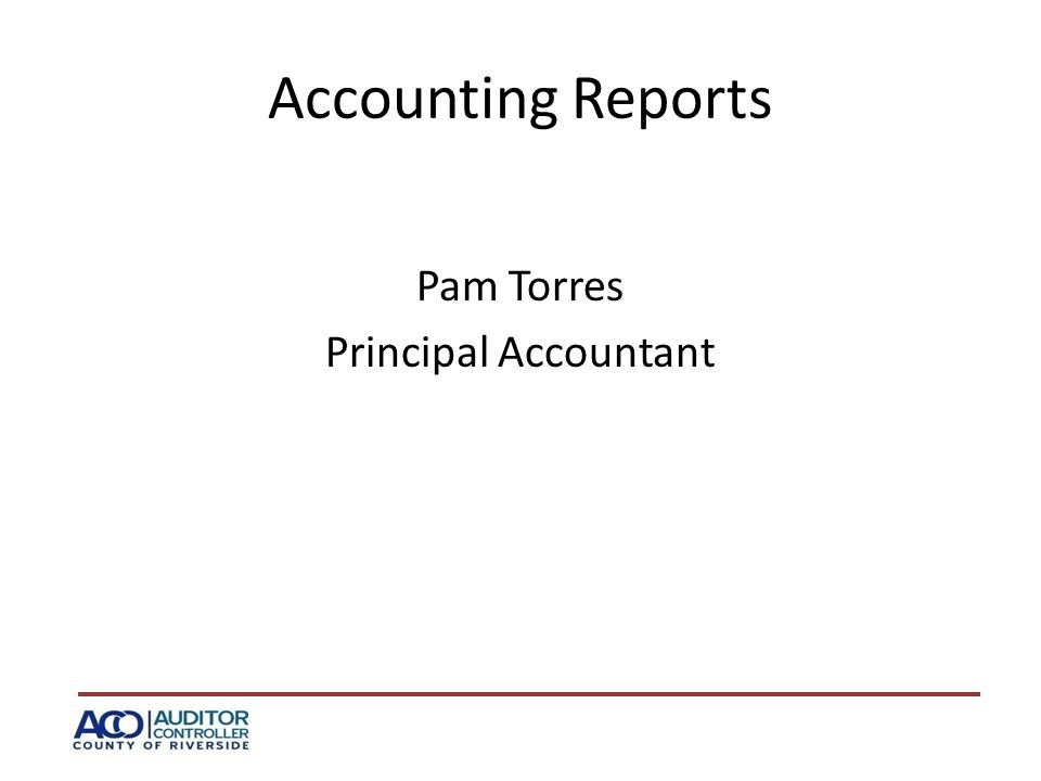 Accounting Reports Pam Torres Principal Accountant