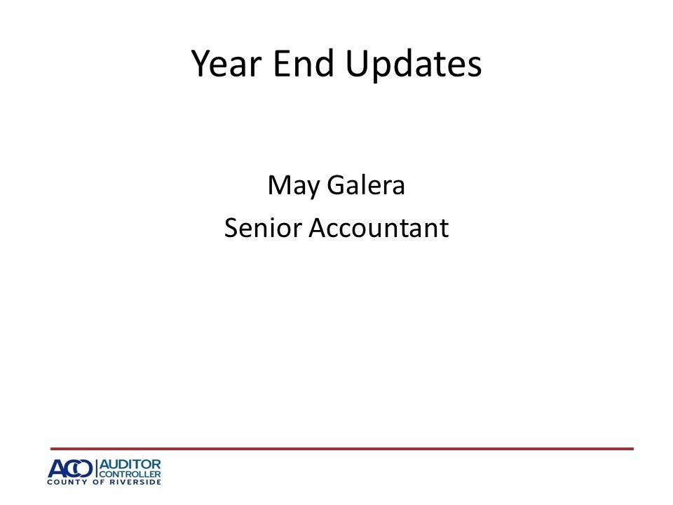 Year End Updates May Galera Senior Accountant