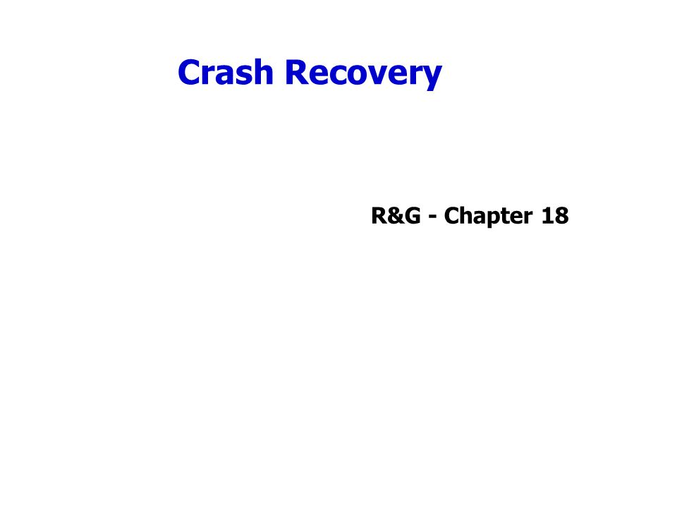 Crash Recovery R&G - Chapter 18