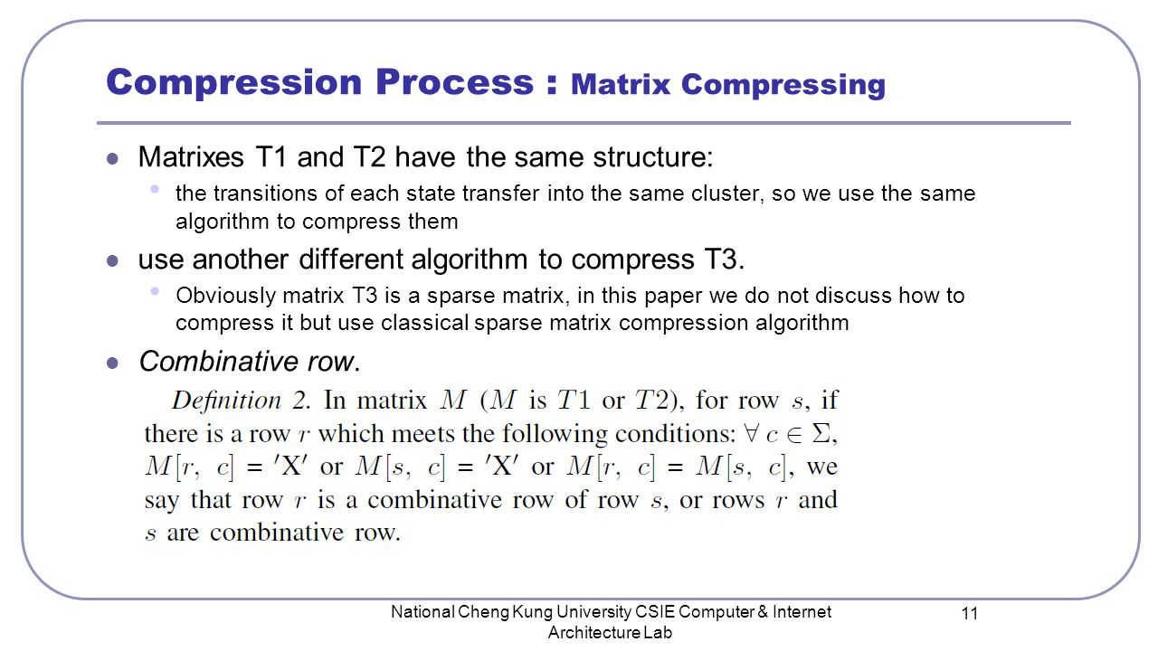 Matrixes T1 and T2 have the same structure: the transitions of each state transfer into the same cluster, so we use the same algorithm to compress the