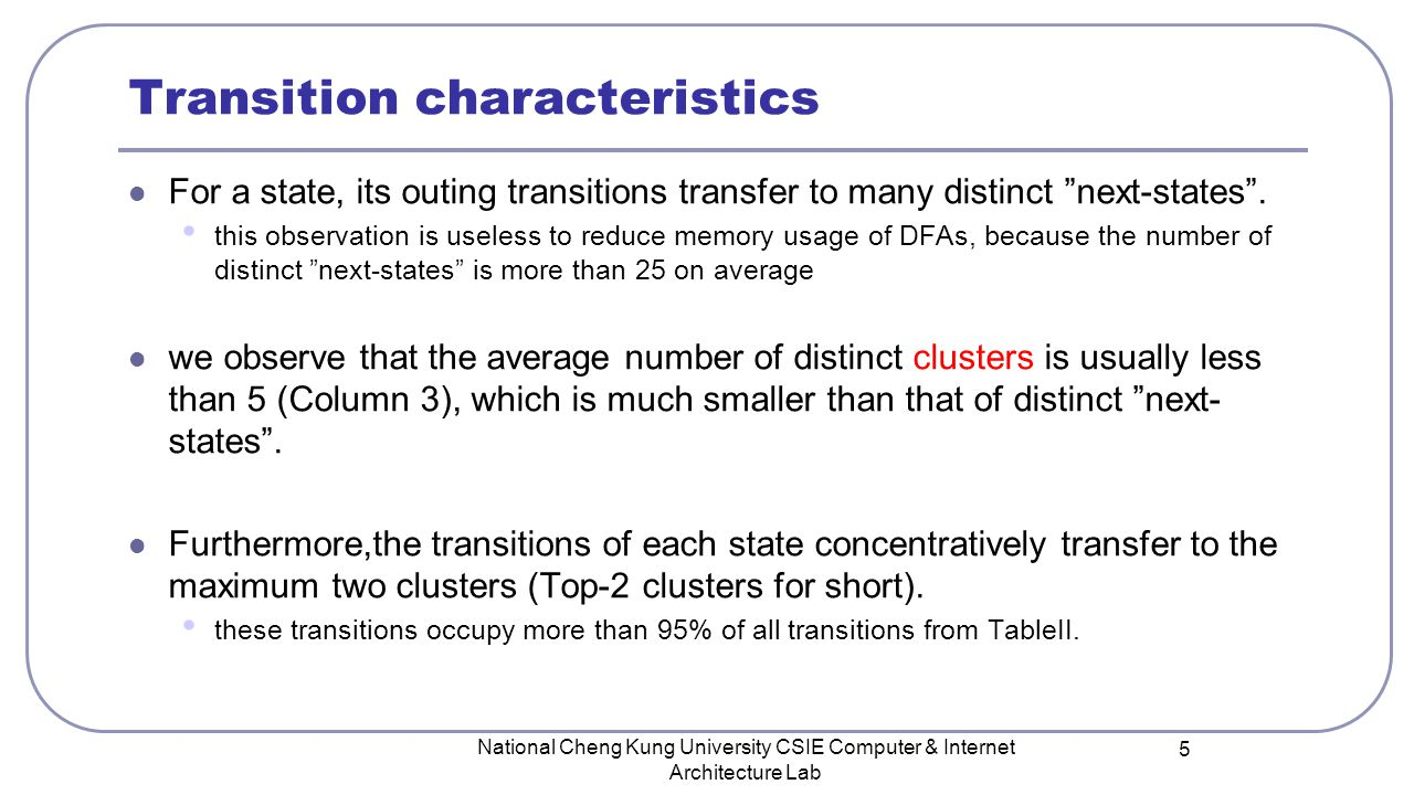 """Transition characteristics For a state, its outing transitions transfer to many distinct """"next-states"""". this observation is useless to reduce memory u"""